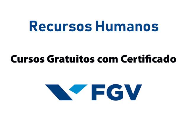 Fgv Oferece 7 Cursos Gratuitos Com Certificado Para Rh