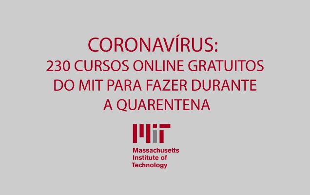 Coronavirus 230 Cursos Online Gratuitos Do Mit Para Fazer Durante A Quarentena Estagio Online